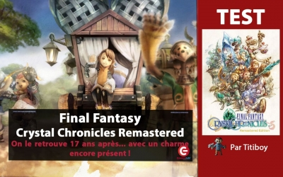 Test vidéo [VIDEO TEST] Final Fantasy Crystal Chronicles Remastered Edition (PS4)